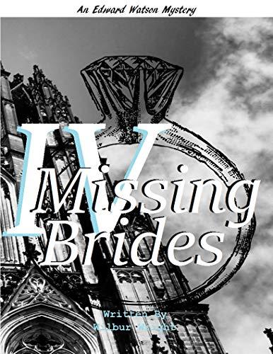 4 Missing Brides (Edward Watson Mysteries) (English Edition)
