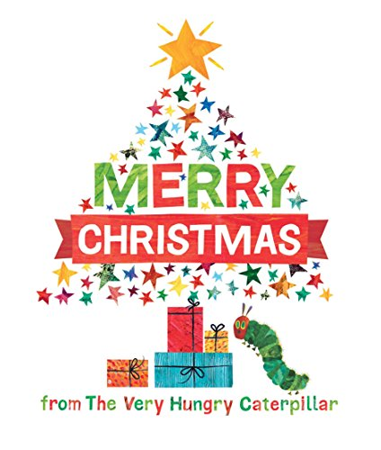 Merry Christmas from The Very Hungry Caterpillar (The World of Eric Carle)