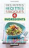 Mes petites recettes magiques 4 ingrédients