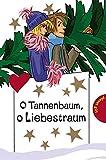 O Tannenbaum, o Liebestraum, aus der Reihe Freche Mädchen - freche Bücher