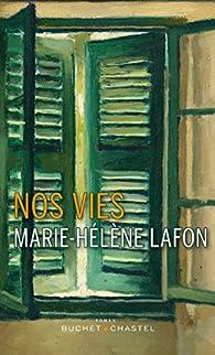 Nos vies par Marie-Hélène Lafon