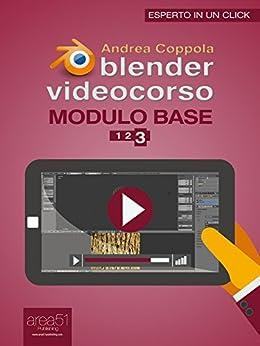 Blender Videocorso Modulo base. Lezione 3 (Esperto in un click) (Italian Edition) von [Coppola, Andrea]