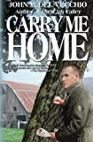 Carry Me Home by John M. Del Vecchio (2013-02-18)