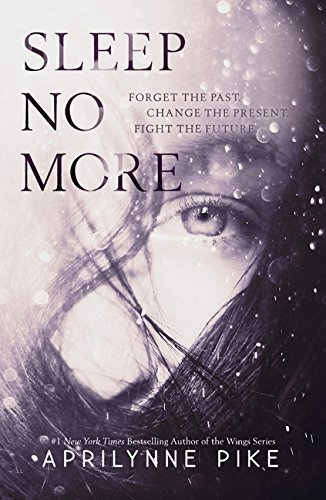 Sleep No More (Charlotte Westing Chronicles) by Aprilynne Pike (2014-04-29)
