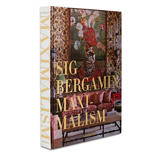 Maximalism by Sig Bergamin por James Reginato