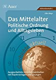 Geschichte aktuell, Band 2: Das Mittelalter: Politische Ordnung und Alltagsleben (6. bis 10. Klasse) - Otto Mayr