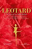 Leotard. The Story of Jazz Ballet Rodney: The backstage story of two young dancers who live, love and laugh, while performing in the theatres of Europe and casinos in Cannes, Cairo and Teheran.