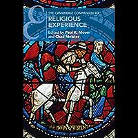 The Cambridge Companion to Religious Experience (Cambridge Companions to Religion)