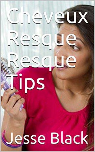 Cheveux Resque Resque Tips par Jesse  Black
