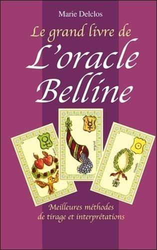 Le grand livre de l'oracle Belline par Marie Delclos