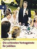 Die schönsten Vortragstexte für Jubiläen - Ingeborg Düffert