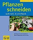 Pflanzen schneiden GU Pflanzenratgeber (neu)