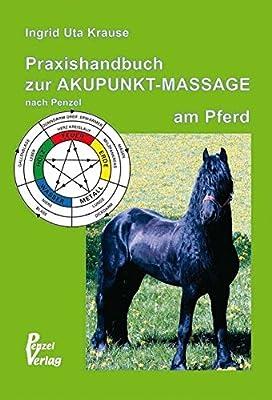 Praxishandbuch zur Akupunkt-Massage nach Penzel am Pferd
