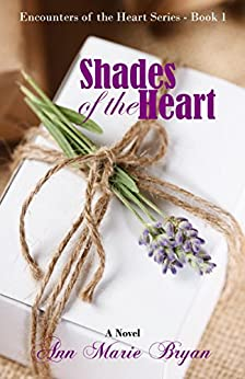 Shades of the Heart (Encounters of the Heart Book 1) (English Edition) di [Bryan, Ann Marie]