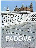 Scarica Libro PADOVA Arte e storia (PDF,EPUB,MOBI) Online Italiano Gratis