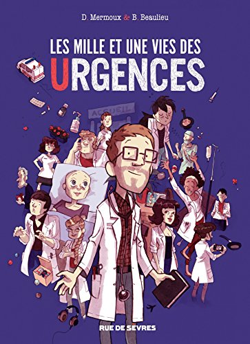 Les Mille Et Une Vies Des Urgences - Les Milles Et Une Vies Des Urgences