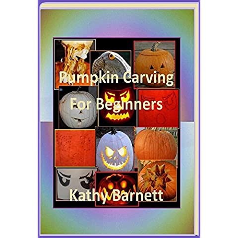 Pumpkin Carving For Beginners (English Edition)