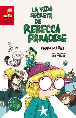 La vida secreta de Rebecca Paradise (El Barco de Vapor Roja)