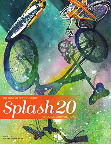 Splash 20: Creative Compositions (Splash: Best of Watercolor)