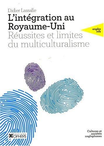 L'intégration au Royaume-Uni : Réussites et limites du multiculturalisme