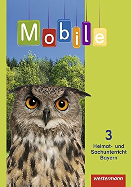 Mobile Heimat Und Sachunterricht Ausgabe 2014 Fur Bayern Schulerband 3 Mit Schutzumschlag Amazon De Bucher