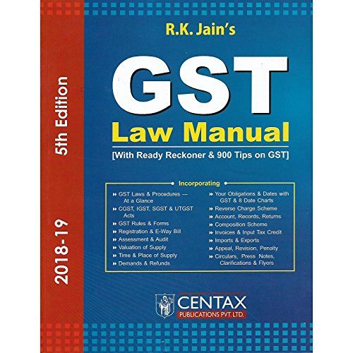 Centax Publications GST Law Manual by R K JAIN Edition 2018