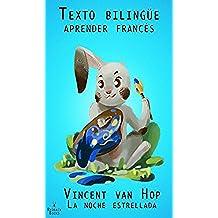 Aprender Francés - Texto bilingüe (Francés - Español) La noche estrellada