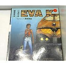 EVA K. : Tome 2, Amina
