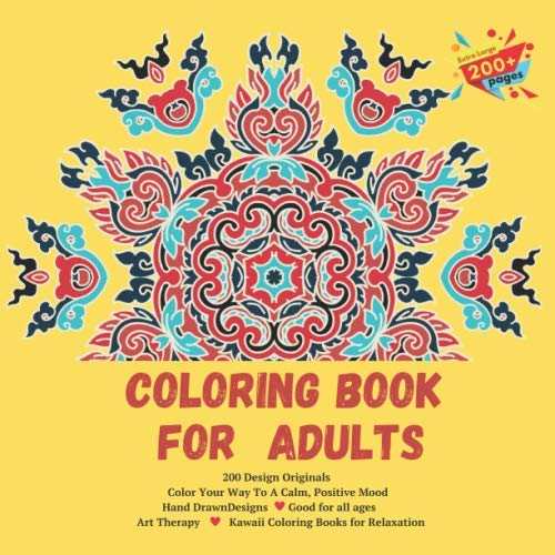 Coloring Book for Adults 200 Design Originals - Color Your Way To A Calm, Positive Mood - Hand Drawn...