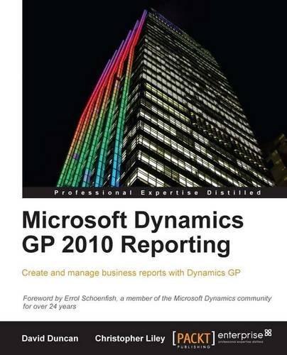 Microsoft Dynamics GP 2010 Reporting by Christopher Liley (26-Apr-2011) Paperback (Microsoft Dynamics Gp 2010)