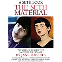 The Seth Material: The Spiritual Teacher that Launched the New Age by Jane Roberts (2010-01-01)