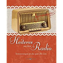 Heiteres aus dem Radio: Erinnerungen an die gute alte Zeit
