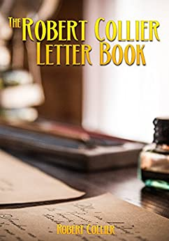 The Robert Collier Letter Book by [Collier, Robert]