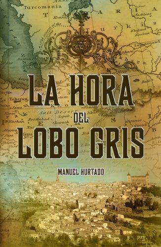 La hora del Lobo Gris por Manuel Hurtado Marjalizo