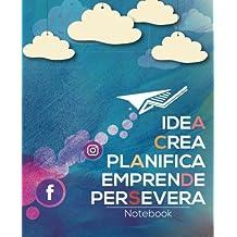 Idea, Crea, Planifica, Emprende, Persevera: Notebook