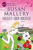 Halbzeit oder Hochzeit von Susan Mallery