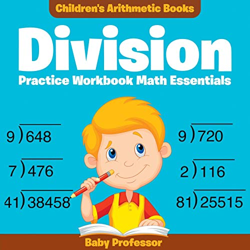 Division Practice Workbook Math Essentials | Children's Arithmetic Books