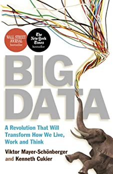 Big Data: A Revolution That Will Transform How We Live, Work and Think (English Edition) par [Mayer-Schonberger, Viktor, Cukier, Kenneth]