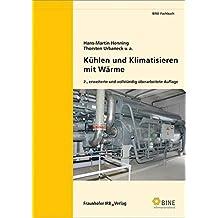 Kühlen und Klimatisieren mit Wärme (BINE-Fachbuch)