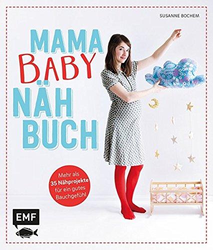 Mama-Baby-Nähbuch: Mehr als 35 N...