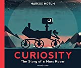 Curiosity: The Story of a Mars Rover [Lingua Inglese]