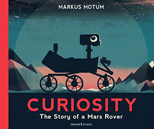 Curiosity: The Story of a Mars Rover por Markus Motum