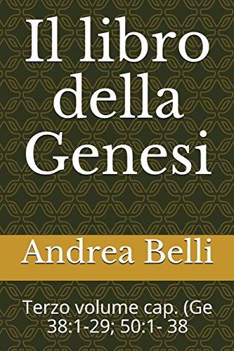 Il libro della Genesi: Terzo volume cap. (Ge 38:1-29; 50:1- 38