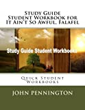 Study Guide Student Workbook for It Ain't So Awful, Falafel: Quick Student Workbooks