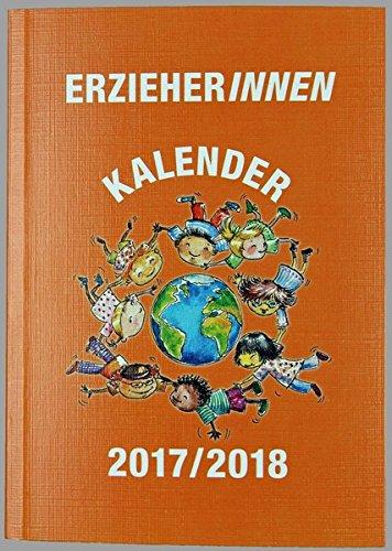 ErzieherInnen-Kalender 2017/2018: Handliches DIN-A6-Format mit vielen Anregungen für die praktische Arbeit!