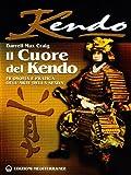 Image de Il cuore del Kendo. Filosofia e pratica dell'arte della spada