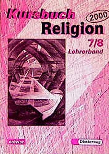 Kursbuch Religion 2000, 7./8. Schuljahr. Lehrerhandbuch