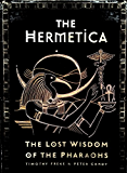 The Hermetica: The Lost Wisdom of the Pharaohs (English Edition)