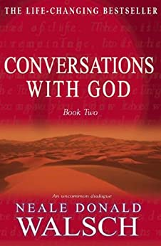 Conversations with God - Book 2: An uncommon dialogue by [Walsch, Neale Donald]