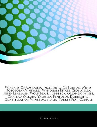 articles-on-wineries-of-australia-including-de-bortoli-wines-botobolar-vineyard-wyndham-estate-clona